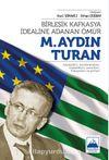 Birleşik Kafkasya İdealine Adanan Ömür M. Aydın Turan