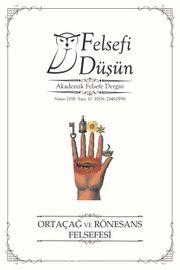 Felsefi Düşün Akademik Felsefe Dergisi Sayı:10 Ortaçağ ve Rönesans Felsefesi