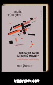 Bir Başka Tarih Mümkün Müydü? & Ermeni Meselesi Üzerine Yazılar