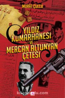 Yıldız Kumarhanesi ve Mercan Altunyan Çetesi - Murat Çulcu pdf epub