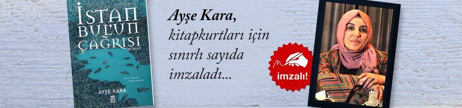 İstanbul'un Çağrısı. Ayşe Kara, Kitapkurtları için Sınırlı Sayıda İmzaladı.