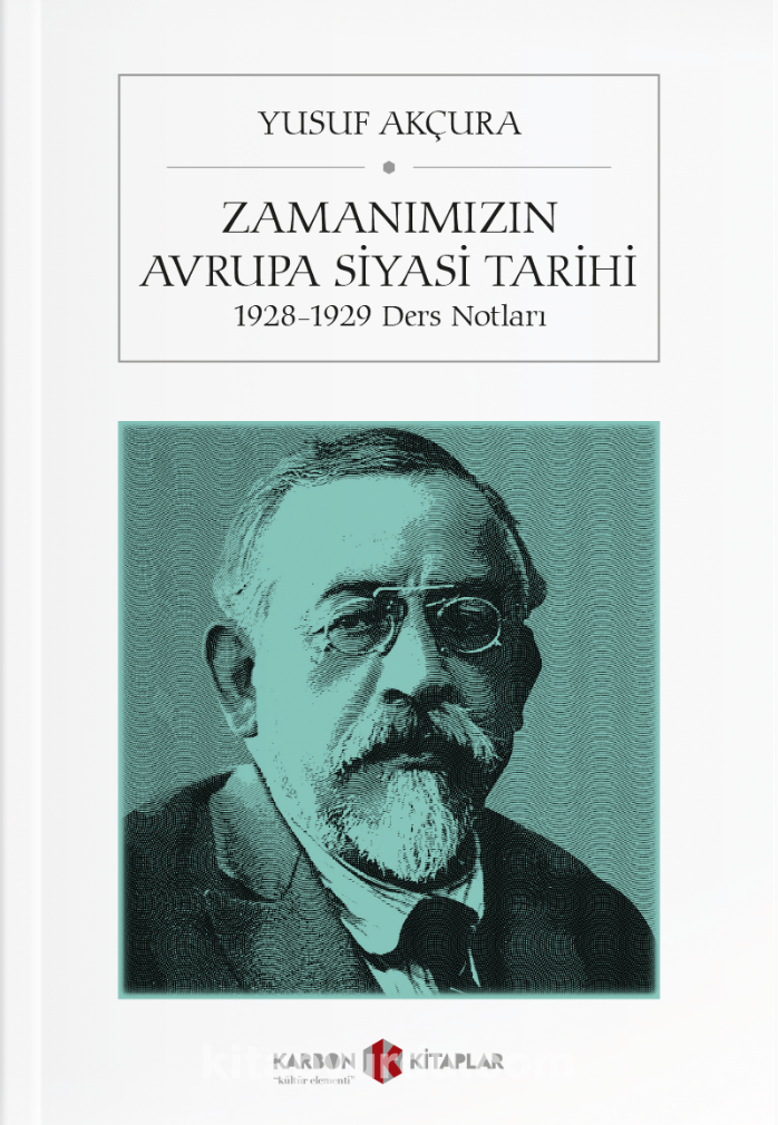 Zamanımızın Avrupa Siyasi Tarihi (1928-1929 Ders Notları) - Yusuf Akçura pdf epub