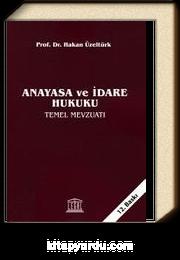 Anayasa ve İdare Hukuku Temel Mevzuatı