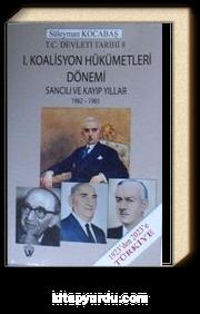 1. Koalisyon Hükümetleri Dönemi Sancılı ve Kayıp Yıllar 1962-1965
