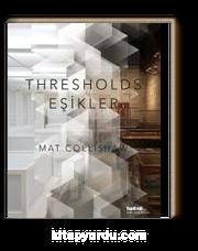 Mat Collishaw - Thresholds-Eşikler