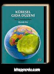Küresel Gıda Düzeni & Kriz Derinleşirken