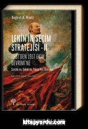 Lenin'in Seçim Stratejisi 2 & 1907'den 1917 Ekim Devrimi'ne