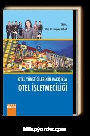 Otel Yöneticilerinin Bakışıyla Otel İşletmeciliği