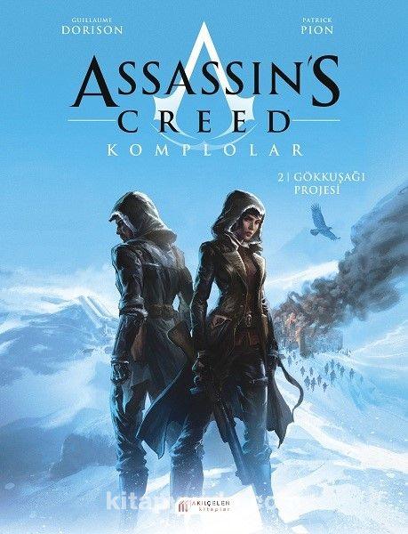 Assassin's Creed Komplolar 2 / Gökkuşağı Projesi - Guillaume Dorison pdf epub