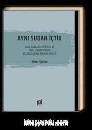 Aynı Sudan İçtik & 2000 Sonrası Amerikan ve Türk Sinemasındaki Belgesellerde Ermeni Kimliği