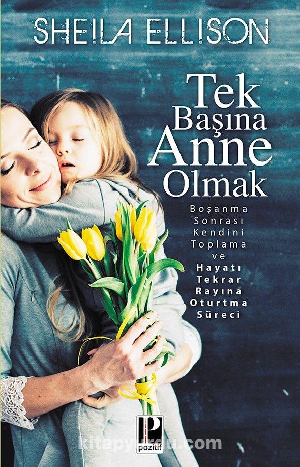 Tek Başına Anne Olmak - Sheila Ellison pdf epub