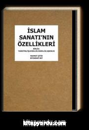 İslam Sanatı'nın Özellikleri & Birlik Yansıtma İşlevsellik Güzellik Aşkınlık