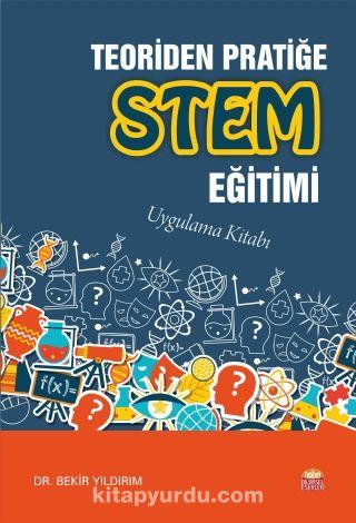 Teoriden Pratiğe Stem Eğitimi - Uygulama Kitabı - Bekir Yıldırım pdf epub