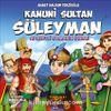 Kanuni Sultan Süleyman & Adil Olmanın Önemi