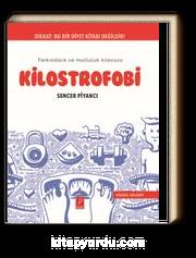 Kilostrofobi & Farkındalık ve Mutluluk Kılavuzu