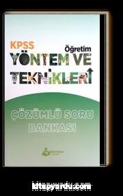 KPSS Öğretim Yöntem ve Teknikleri Çözümlü Soru Bankası