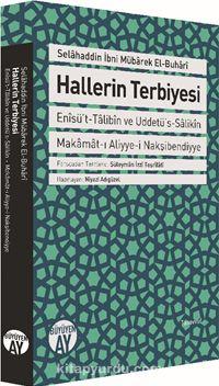Hallerin TerbiyesiEnisü't-Talibin ve Uddetü's-Salikin Makamat-ı Aliyye-i Nakşibendiyye - Selahaddin b. Mübarek el-Buhari pdf epub