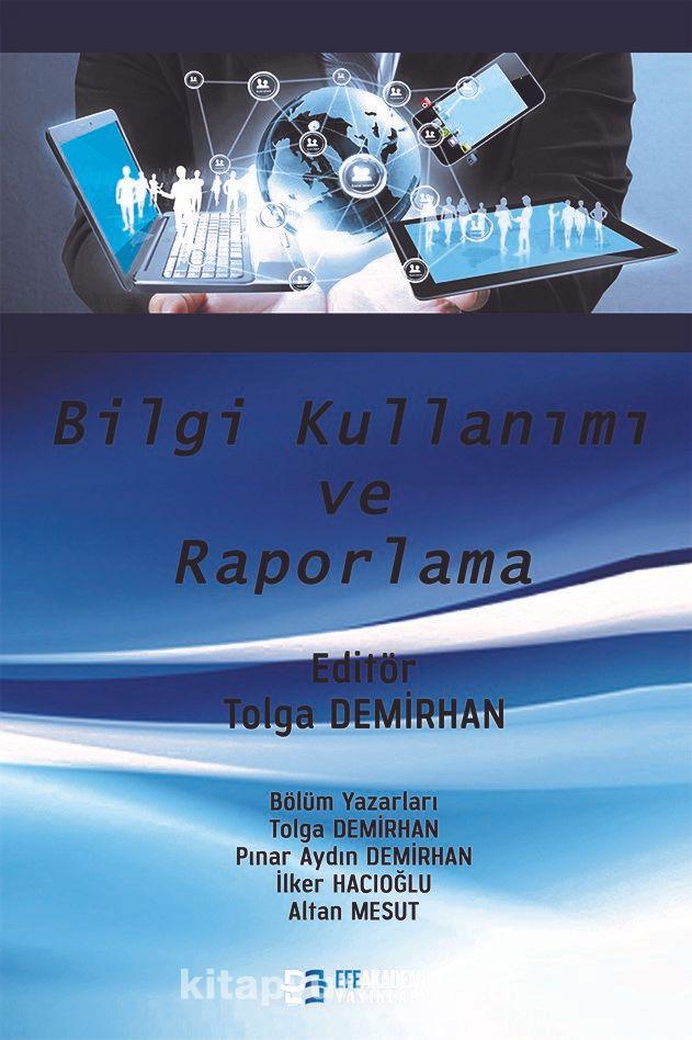 Bilgi Kullanımı ve Raporlama - Tolga Demirhan pdf epub