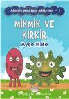 Mikmik ve Kirkir / Ailemle Mini Mini Hikayeler 1