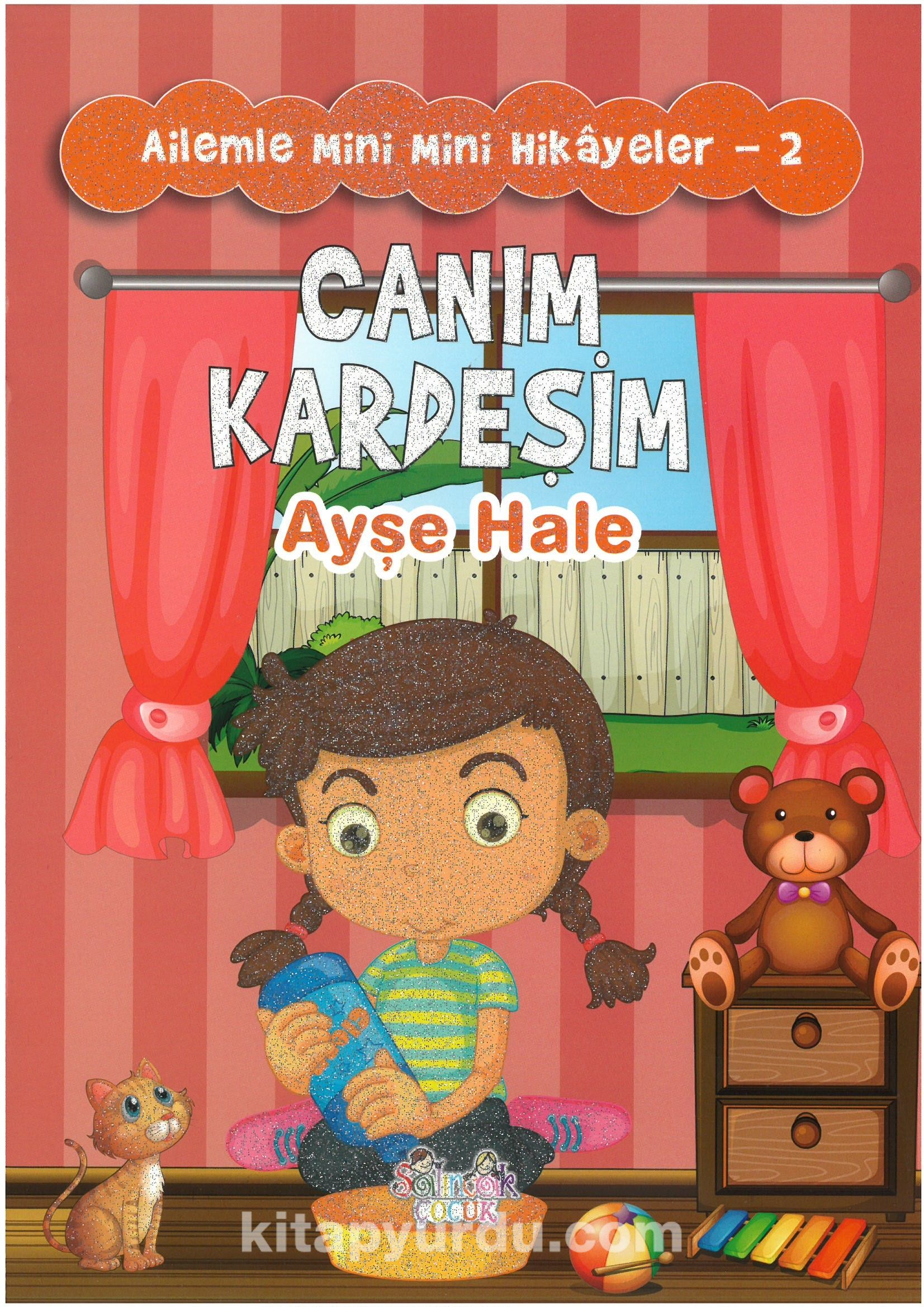 Canım Kardeşim / Ailemle Mini Mini Hikayeler 2 - Ayşe Hale Ortadeveci pdf epub