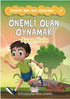 Önemli Olan Oynamak / Ailemle Mini Mini Hikayeler 4