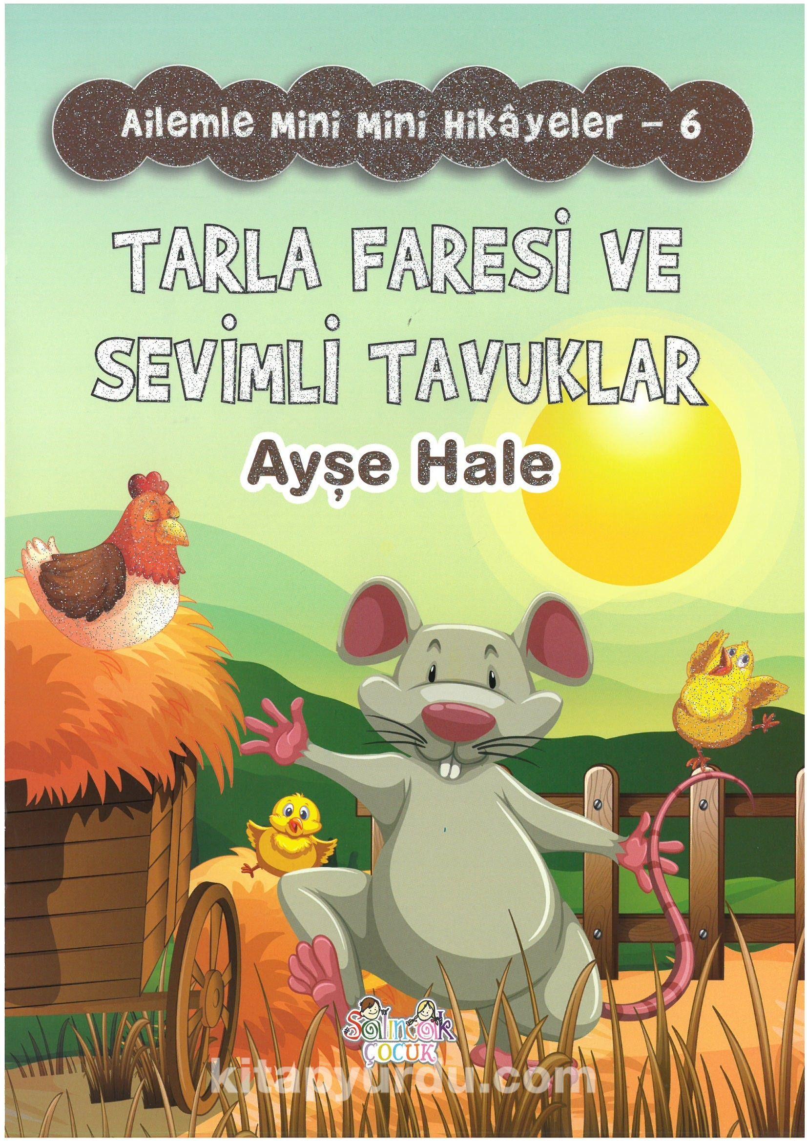 Tarla Faresi ve Sevimli Tavuklar / Ailemle Mini Mini Hikayeler 6 - Ayşe Hale Ortadeveci pdf epub