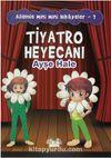 Tiyatro Heyecanı / Ailemle Mini Mini Hikayeler 7