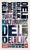 Türk Kültüründe Deli ve Delilik