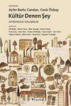 Kültür Denen Şey & Antropolojik Yaklaşımlar