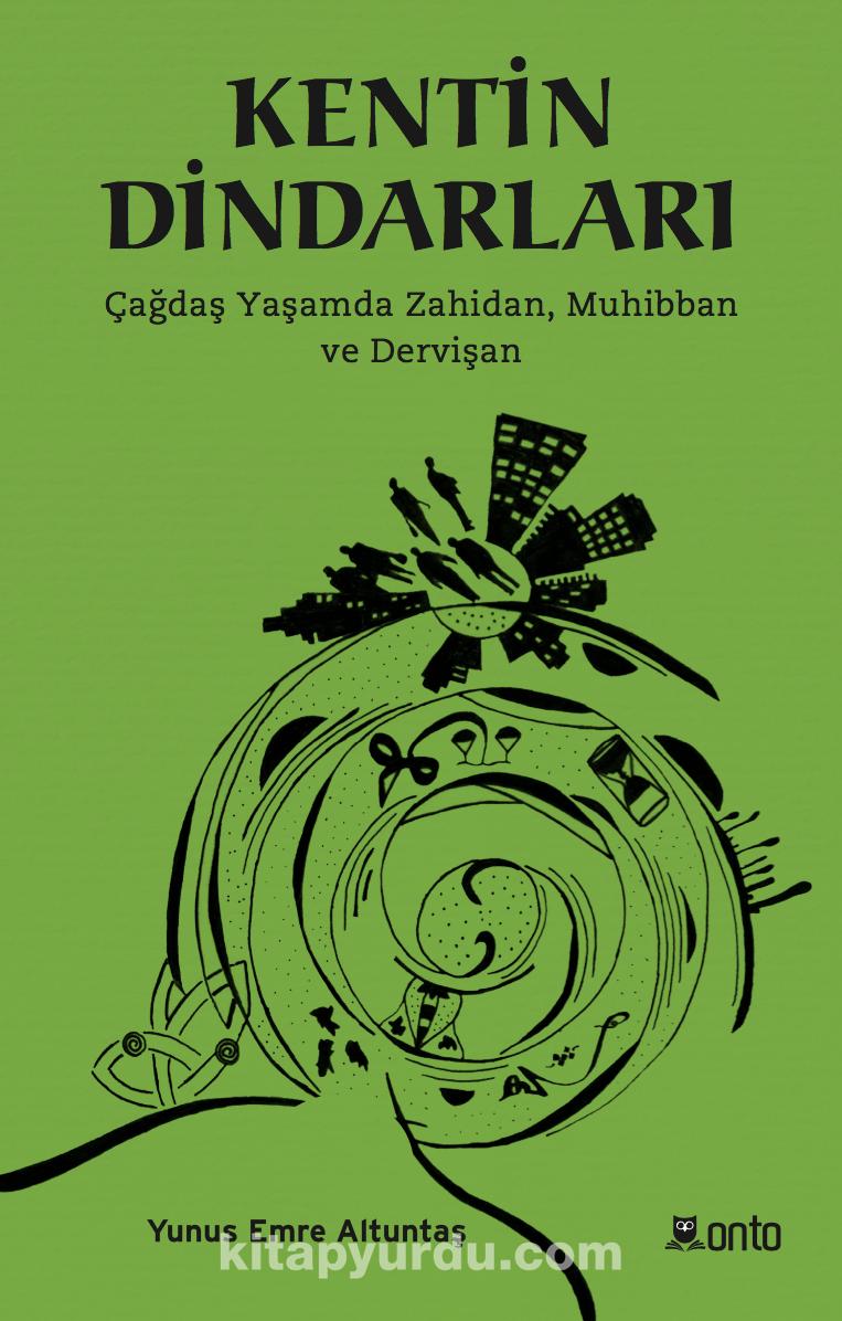 Kentin DindarlarıÇağdaş Yaşamda Zahidan,Muhibban ve Dervişan