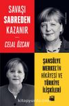 Savaşı Sabreden Kazanır & Şansölye Merkel'in Hikayesi ve Türkiye İlişkileri