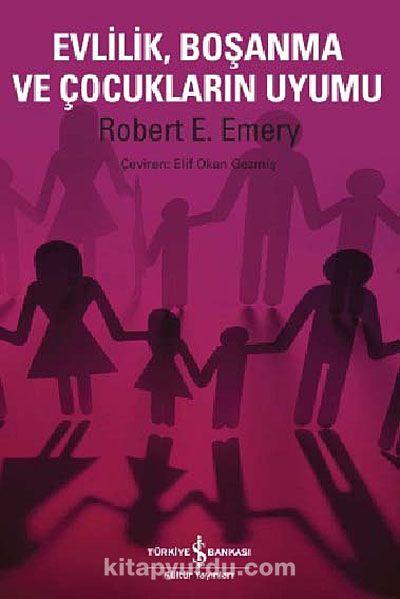 Evlilik Boşanma ve Çocukların Uyumu - Robert E. Emery pdf epub