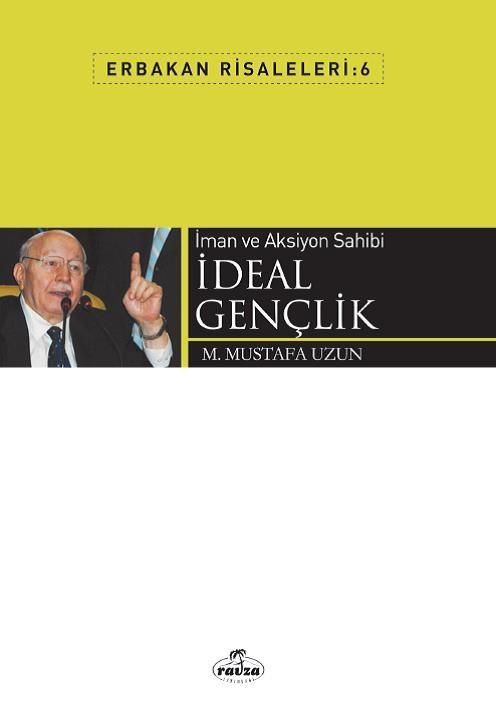 İman ve Aksiyon Sahibi İdeal Gençlik / Erbakan Risaleleri 6 - M. Mustafa Uzun pdf epub