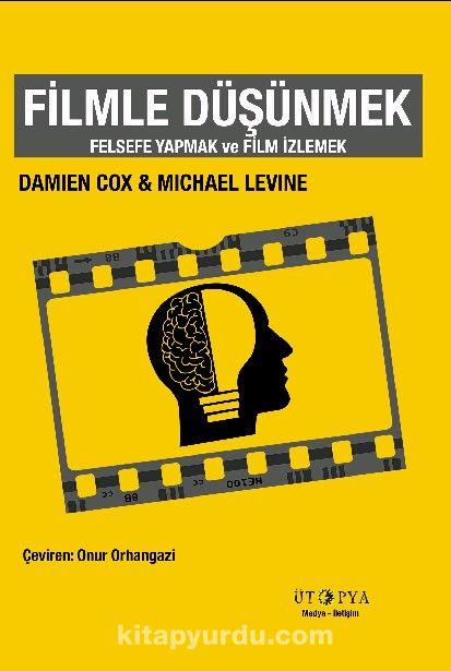 Filmle DüşünmekFelsefe Yapmak ve Film İzlemek - Michael Levine pdf epub