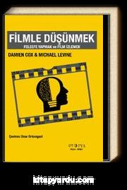 Filmle Düşünmek & Felsefe Yapmak ve Film İzlemek