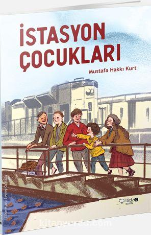 İstasyon Çocukları - Mustafa Hakkı Kurt pdf epub