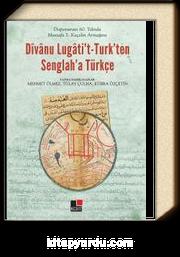 Divanu Lugati't-Turk'ten Senglah'a Türkçe & Doğumunun 60. Yılında Mustafa S. Kaçalin Armağanı