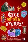 Gece Neden Uyuruz? / Akıl Çelen Serisi 3
