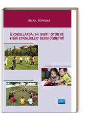 İlkokullarda (1-4. Sınıf) Oyun ve Fiziki Etkinlikler Dersi Öğretimi