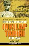 Çağdaş Yorum ve Açıklamalar ile Türkiye Cumhuriyeti İnkılap Tarihi (1878-1922)
