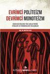 Evrimci Politeizm Devrimci Monoteizm & Erken Kültürlerde Yüce Varlık Fikrine Etnolojik ve Fenomenolojik Yaklaşımlar