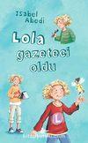 Lola Gazeteci Oldu (Ciltli)