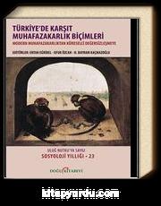 Türkiye'de Karşıt Muhafazakarlık Biçimleri (Ciltsiz) & Uluğ Nutku'ya Saygı / Sosyoloji Yıllığı -23