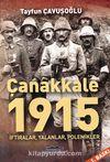 Çanakkale 1915 & İftiralar, Yalanlar, Polemikler