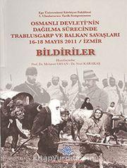 Osmanlı Devleti'nin Dağılma Sürecinde Trablusgarp ve Balkan Savaşları 16-18 Mayıs 2011 / İzmir