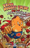 Süper Nugget Çocuk ve Pizza Gezegeni İnsanları