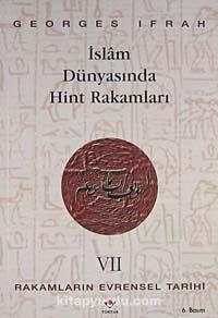 Rakamların Evrensel Tarihi VII İslam Dünyasında Hint Rakamları - Georges Ifrah pdf epub
