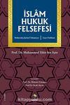 İslam Hukuk Felsefesi & Gaye Problemi /Mekasıdu'ş-Şeri'ati'l-İslamiyye