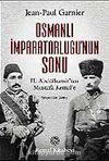 Osmanlı İmparatorluğu'nun Sonu / II. Abdülhamit'ten Mustafa Kemal'e