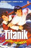 Titanik -Heyecan Fırtınası-